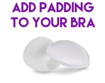 ADD padding to your bra!