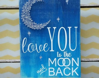 Love You to the Moon and Back Sign, String Art Moon, Crescent Moon Decor, Moon Nursery Decor, Wooden Moon Sign, String Art Sign, NailedIt