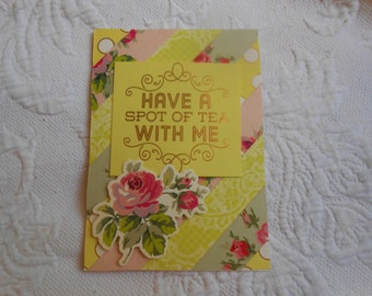 """Handmade Greeting Card """"Have a Spot of Tea with Me"""" 5X7"""