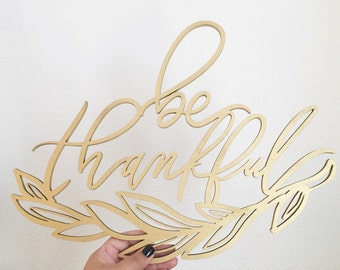 Be Thankful Decoraitve Laser Cut Wood Sign - Thanksgiving - Fall Decor