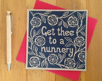 Shakespeare quote greeting card. 'Get thee to a nunnery'