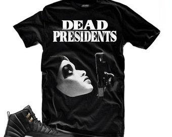 Jordan 12 The Master Dead Presidents Shirt