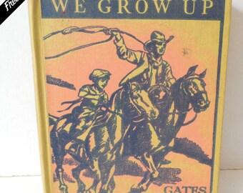 Vintage 1930's/1940's We Grow Up Children's School Book