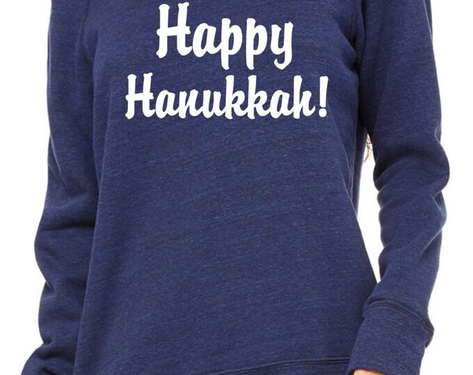 Happy Hanukkah Sweatshirt . Ladies holiday sweatshirt Jewish Holiday Gift- Holiday Clothing, comfy sweater, comfy sweatshirt.