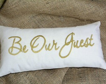 CHRISTMAS 30%Sale Be Our Guest Pillow Gold Embroidered Guest Room Welcome Pillow Christmas Wedding Occasion Decor in All Sizes