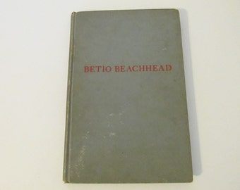 Betio Beachhead Vintage 1945 Hardcover Book U.S. Marines' Own Story of The Battle for Tarawa