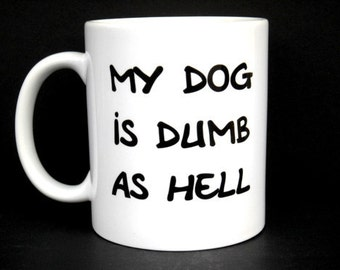 funny pet gift, pet gift, funny gift for dog owner, dog owner gift, dog lover gift, dog, dumb dog gift, gift for dog lover, dog mug, dog mug
