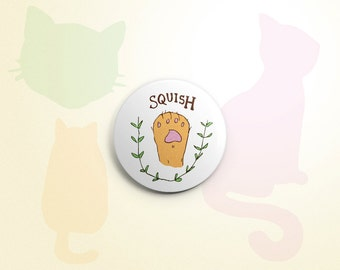 Squish (toe beans) cat paw one-inch pinback button badge - small pin