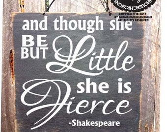 And Though She Be But Little She Is Fierce Sign - Shakespeare Quote - Nursery Decor - Fierce Saying