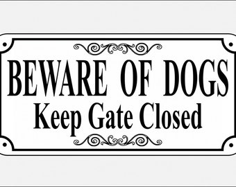 """5.75"""" x 11.75"""" BEWARE OF DOGS Keep Gate Closed sign - Free Shipping"""
