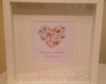 If Friends Were Flowers Print