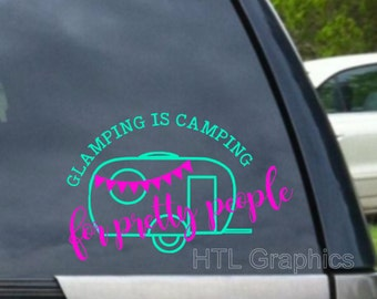 Glamping is Camping for Pretty People Decal