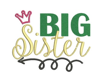 Big Sister Embroidery Design Text Saying Embroidery Machine Embroidery Designs 4x4 5x7 6x10 Size - INSTANT DOWNLOAD