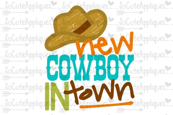 New Cowboy In Town Svg New Baby Svg Cowboy Country Svg