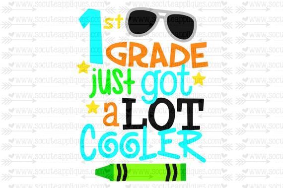 1st Grade Just Got A Lot Cooler Svg Back To School Svg