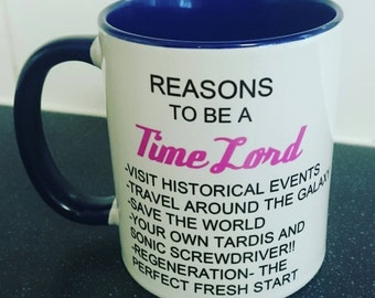 Reasons to be a Time Lord mug Dr Who Christmas birthday gift Matt Smith David Tennant 10th 11th  Doctor London Time Travel police box