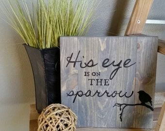12x12 His Eye is on the Sparrow - Hymn, Saying, Painted Board