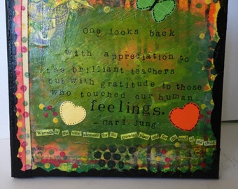 10x10 Mixed Media - Carl Jung quote on the teachers we remember