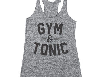 Gym And Tonic Funny Workout Top Party Humor Racer Back Tri-Blend Tank Top VY0058