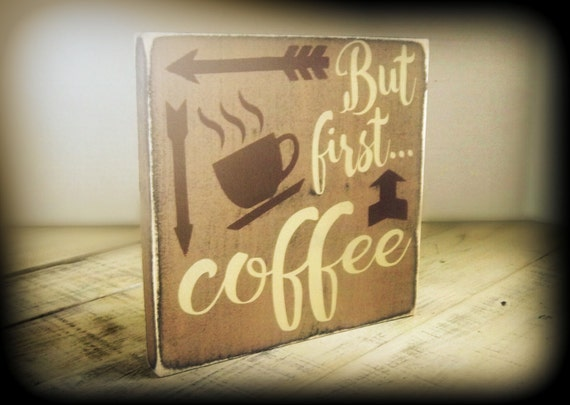 Coffee Sign Kitchen Decor Mothers Day Gift But First