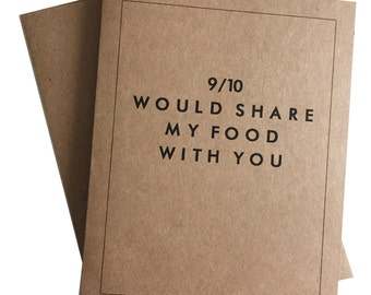 9/10 Would Share My Food With You Blank Greeting Card Kraft Funny Greeting Card Valentines Day Birthday Congratulations Card w/ A2 Envelope