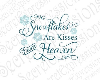 Snowflakes Are Kisses From Heaven Svg, Sympath svg Christmas svg, Digital Cutting File, DXF, JPEG, SVG Cricut, Svg Silhouette, Print File