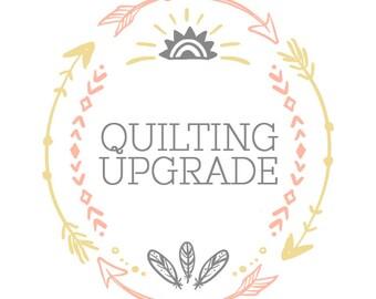 Custom Quilting Upgrade - You Choose Quilting Design!