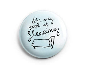 I'm Very Good At Sleeping, Pinback Button, Badge, Pin, Funny Pins