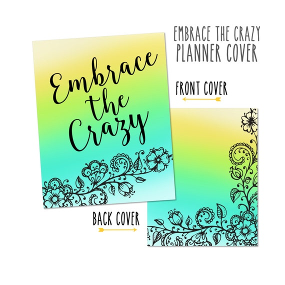 Planner Cover - Embrace The Crazy - Choose Cover only or Cover Set - Many Planner Sizes Available!