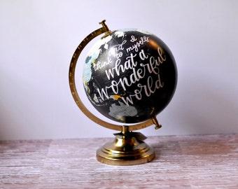 Hand Lettered Globe // Painted Globe // Painted Globe Quote // Globe Calligraphy // Custom Quote