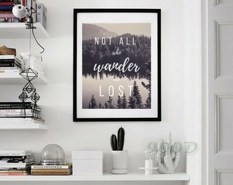 Art Print, Not All Who Wander Are Lost, Travel Poster, Wanderlust Print, Forest Print, Poster, Gifts for Travelers, Fine Art Print