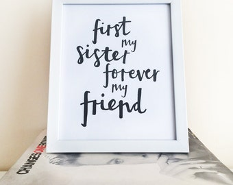 First my sister, forever my friend // A4 print