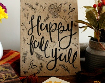 Happy Fall Y'all - Sign   Fall Sign   Thanksgiving Decor   Burlap Art   Hand Lettering   Wall Art   Wall Decor
