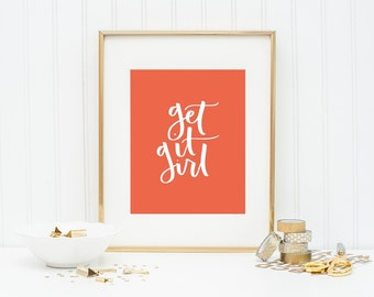 Get It Girl Printable Quote Printable Quote Print Office Decor Fall Print Fall Decor Gift Home Decor