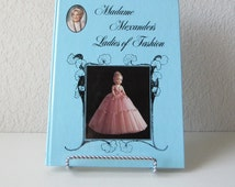 Doll Book, Madame Alexander, Madame Alexander Dolls, Madame Alexander Baby Dolls, Madame Alexander Cissy, Madame Alexander Ladies of Fashion