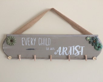 Every Child is an Artist Sign / Kids Art Sign / Kids Artwork Holder / Kids Art Display / Artwork display for kids / Gift for Mom/ Child Art