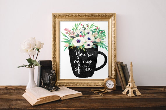 My Kitchen Wall Decor : You re my cup of tea kitchen print wall art