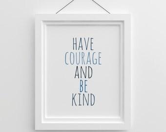 Have Courage And Be Kind, Nursery Wall Art, Kids Room Decor, Blue Nursery Decor, Nursery Quote, Have courage and be kind Print, Navy Blue