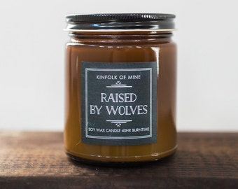 Raised by Wolves-- Kinfolk of Mine--Hand-Poured Soy Wax Candle --9oz Amber Jar