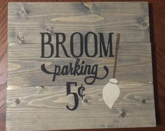 Broom Parking Wooden Sign