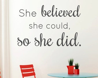 She Belived She Could, So She Did Wall Quote - Vinyl Decal