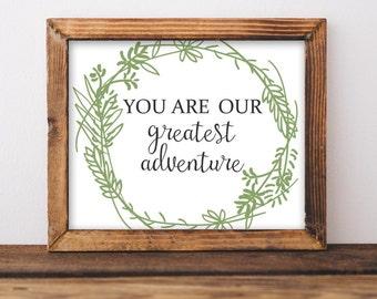 Nursery Printable Wall Art, You are our greatest adventure, Neutral Nursery decor, Nursery art, Baby Girl Baby Boy Nursery Print, love quote