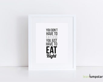 Illustration Quote Print, You don't have to eat less you just have to eat right, Affiche, Healthy Quote, Typography, Instant Download Print