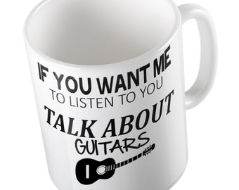 If You Want Me To Listen Talk about GUITARS Mug