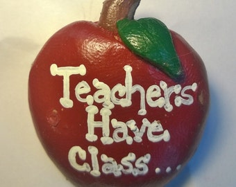 Teachers Have Class Pin