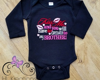 kiss me and you will have to answer to my brother baby girls valentines day - Valentines Day Shirts Ladies