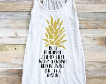 Be A Pineapple Tank Top - Pineapple Quote Shirt - Pineapple Shirt - Pineapple Mantra - Beach Tank - Summer Tank - Pineapple Gift