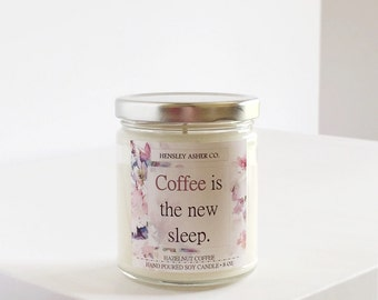 Hazelnut Coffee - 8 oz Soy Candle - Mother's Day Gift - Mom - Coffee is the new sleep