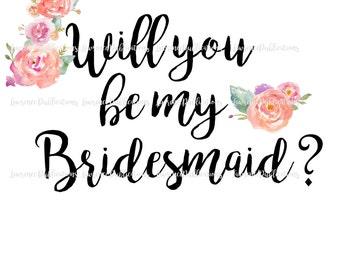 "Weddings: SVG, PNG, JPEG File ""Will you be my Bridesmaid"" digital download"