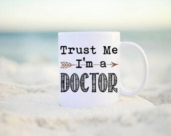 Funny Phd Graduation Mug, Phd Graduation Gift, New Doctor Mug, Mug for New Doctor, Doctoral Student Mug, Doctoral Student Gift, Trust Me I'm